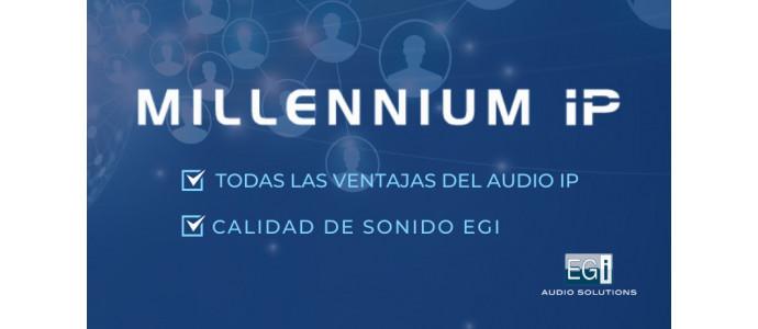 Millennium IP: EGi sound quality with all  the audio over IP advantages